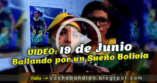 19junio-Bailando Bolivia-cochabandido-blog-video