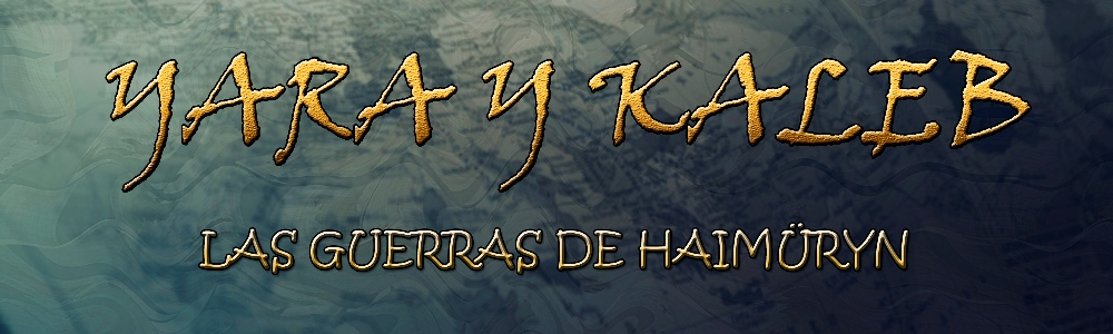 Yara y Kaleb: las guerras de Haimüryn