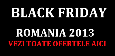 Magazine participante Oferte la Black Friday 2013 Romania