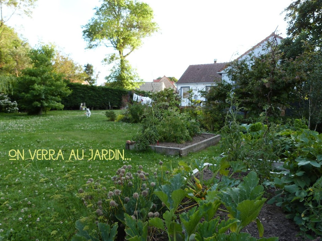 On verra au jardin...
