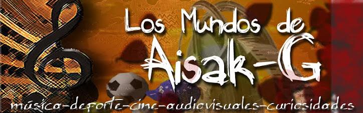 "Aisak-G: ""Los mundos de Aisak-G"""