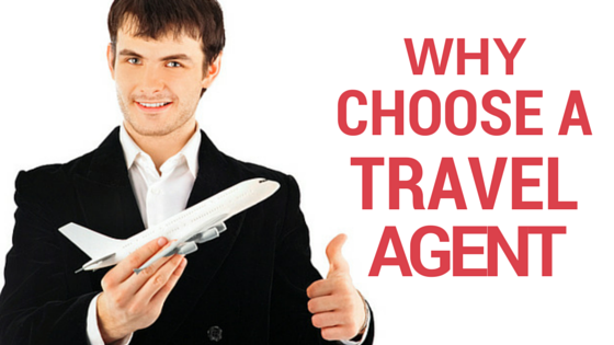 why choose a travel agent