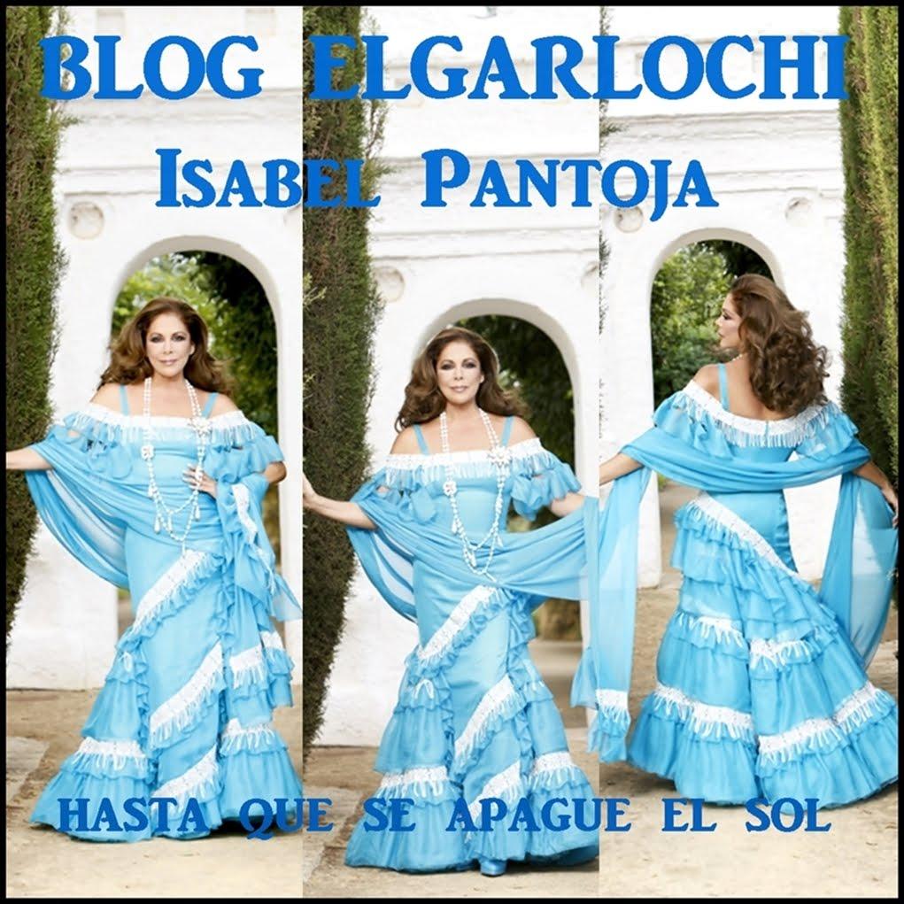 """ISABEL PANTOJA BLOG """"ELGARLOCHI"""""""