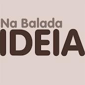IDEIA NA BALADA