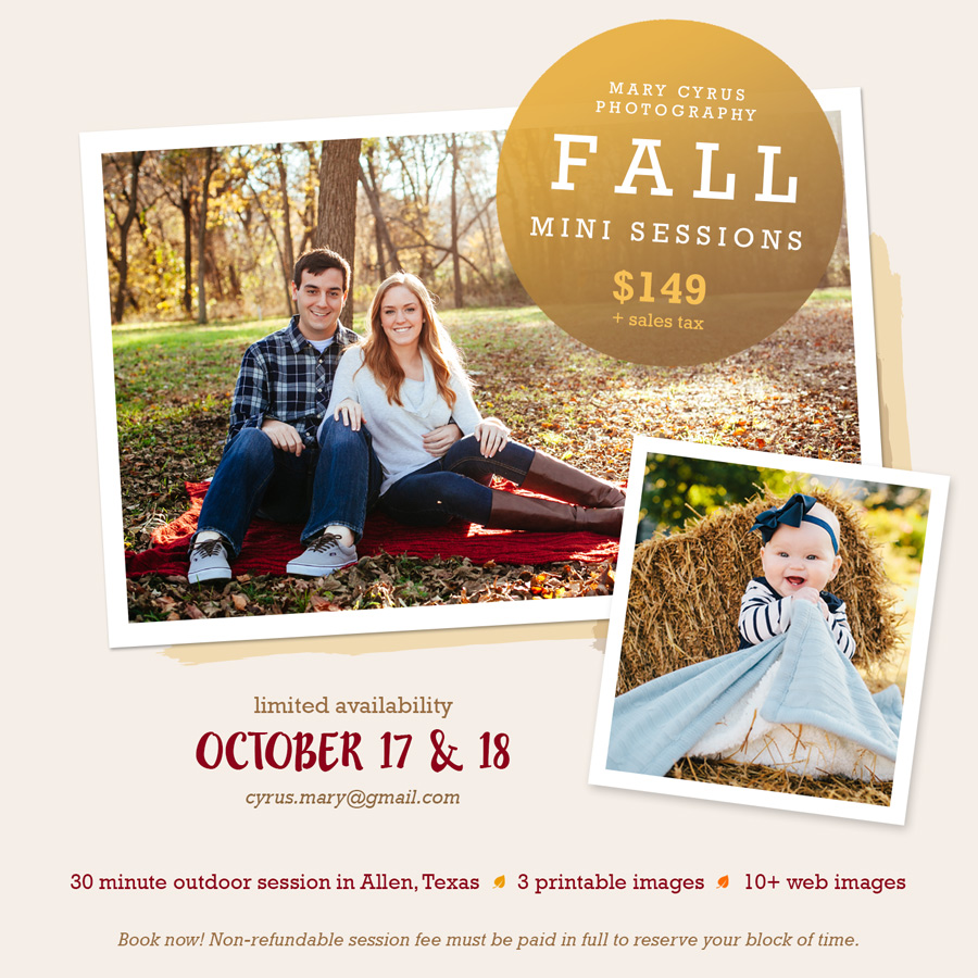 Book your 2015 Fall Mini Session in Allen, Texas with Mary Cyrus Photography today! 30 minute outdoor session with 3 print files & 10+ web files included. Perfect for children, families, & couples, and just in time for the holidays.