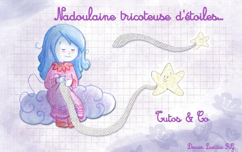 Nadoulaine tricoteuse d'étoiles...