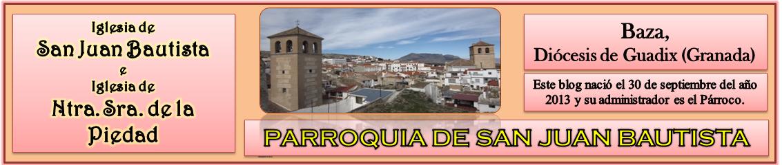 Portada PARROQUIA DE SAN JUAN BAUTISTA E IGLESIA DE LA PIEDAD DE BAZA