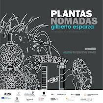 Plantas nómadas, Gilberto Esparza.