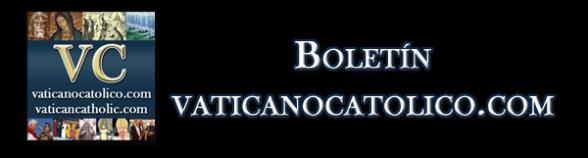 Boletín vaticanocatolico.com