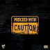 "Audio:  Nyck Caution ""Proceed With Caution"""