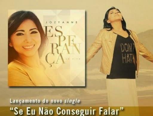 """Ouça o Single do Novo CD de Jozyanne """"Seu Eu Não Conseguir Falar"""