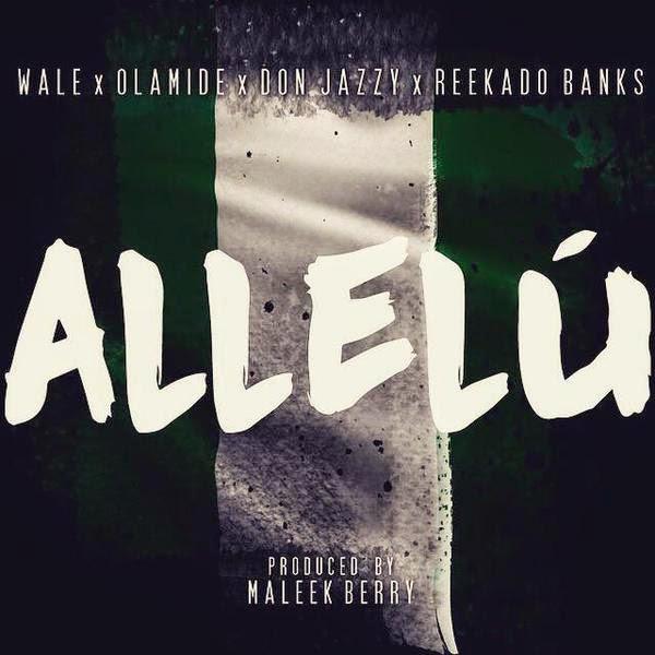Wale, Don Jazzy , Olamide & Reekado Banks | Allelu