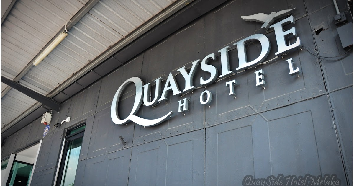 Review Quayside Hotel Melaka Kaki Berangan