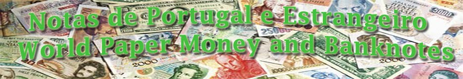 Notas de Portugal e Estrangeiro <br> World Paper Money and Banknotes