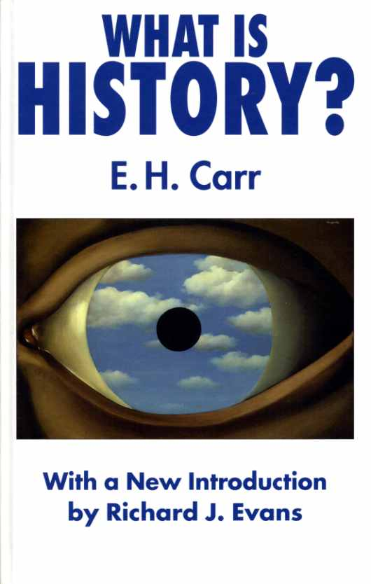a review of edward hallett carrs book what is history and its role in the british historical thought What is history by edward hallett carr  and the impact of the book, and assesses its relevance in the of historical inquiry and the role of.