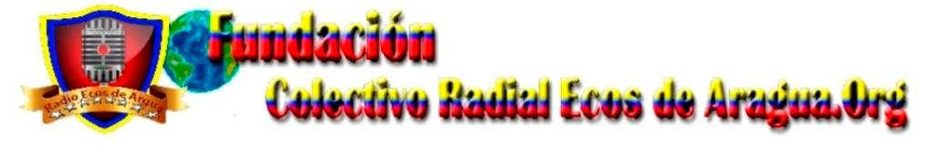 Colectivo Radial Comunitario Ecos de Aragua,Org.
