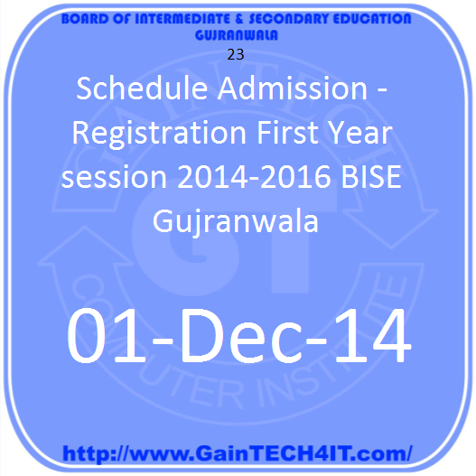 Schedule Admission - Registration First Year session 2014-2016 BISE Gujranwala