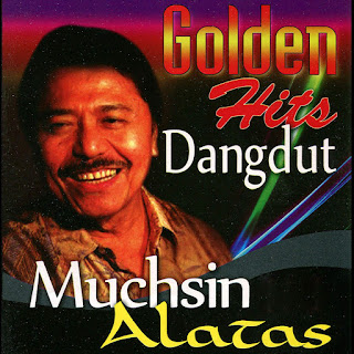 Muchsin Alatas - Golden Hits Dangdut: Muchsin Alatas on iTunes