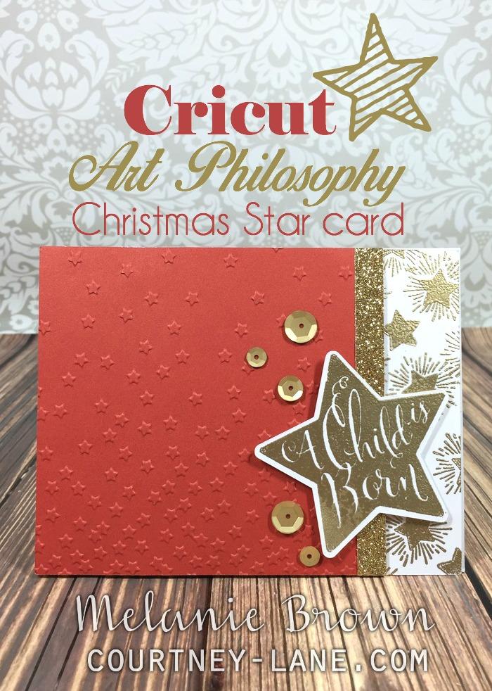 Courtney Lane Designs: Cricut Art Philosophy Christmas Star card
