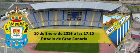 Previa UD Las Palmas - Malaga CF 10 Enero 2016 Estadio de Gran Canaria