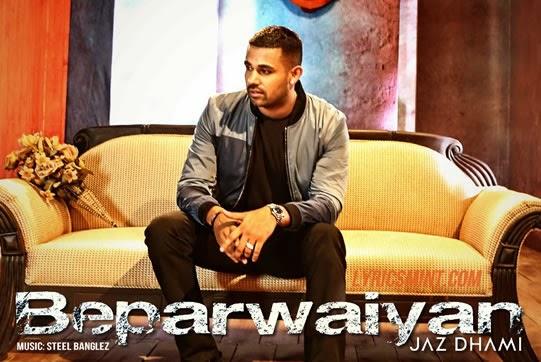 Beparwaiyan - Jaz Dhami