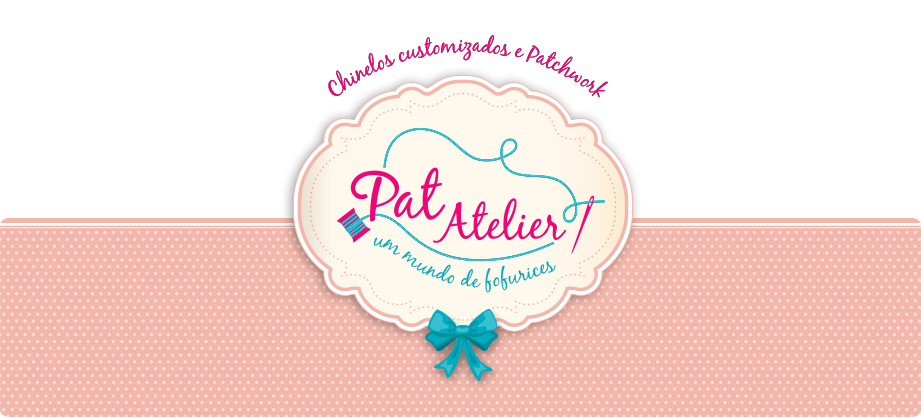 Pat Atelier -  Costura Criativa/Chinelos Customizados