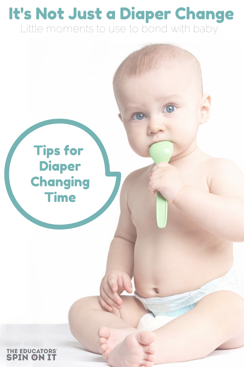 it s not just a diaper change the educators spin on it tips for baby diaper changing time for parents for even the most active babies and toddlers