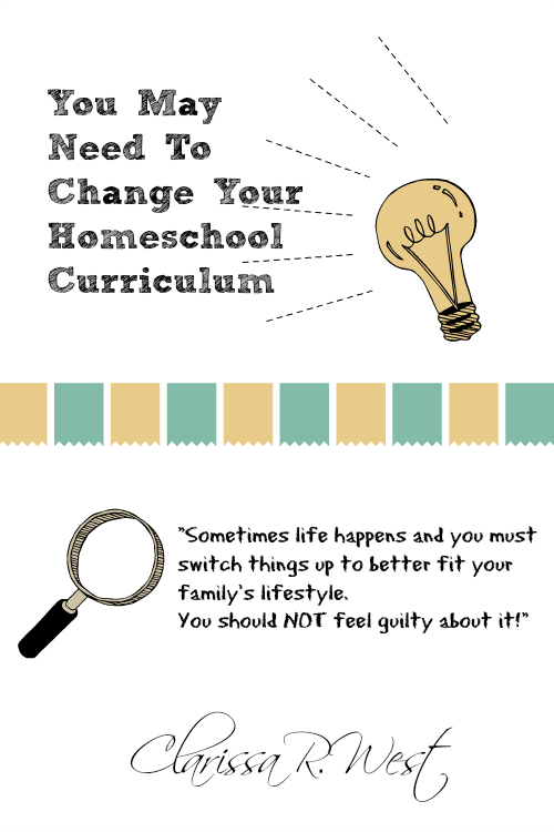 There are many practical reasons you may need to change you homeschool curriculum.