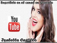 Pagina de Isabella Castillo en Youtube.