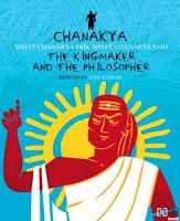 Chanakya The Kingmaker and the Philosopher English Edition