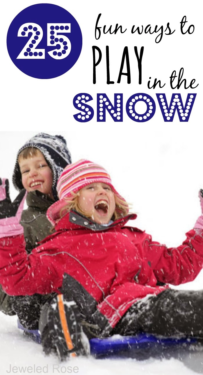 25 SUPER FUN ways to play in the snow- so many neat ideas!