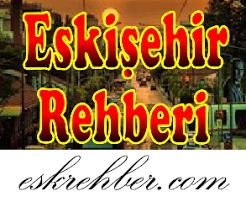 ESKİŞEHİR REHBERİ