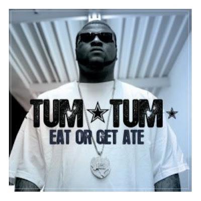 Tum Tum – Eat Or Get Ate – CD – 2007