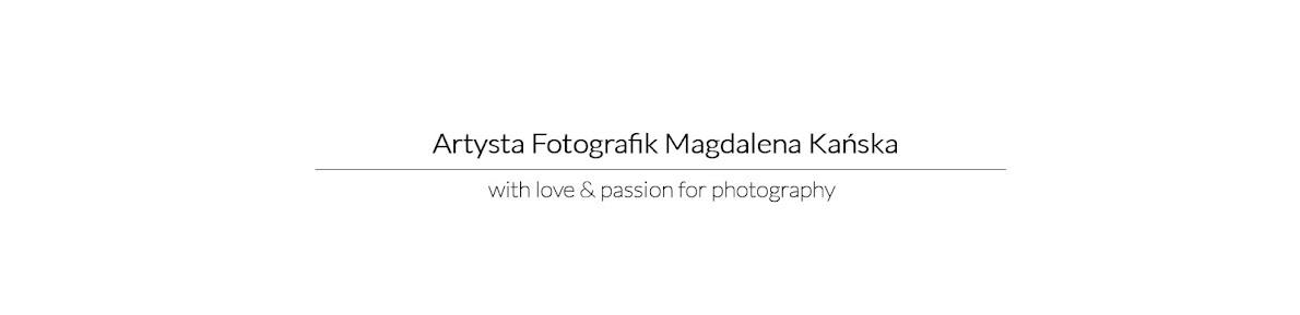 ARTYSTA FOTOGRAFIK Magdalena Kańska