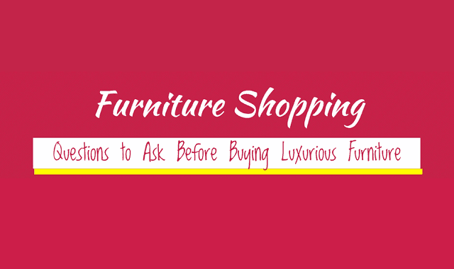 Questions To Ask Yourself Before Buying Luxurious Furniture - Questions-to-ask-before-buying-furniture