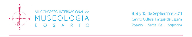 VIII Congreso Internacional de Museologia. Rosario 2011
