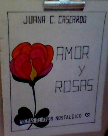 Amor y Rosas de Juana C.Cascardo