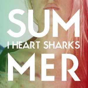 I Heart Sharks - Summer