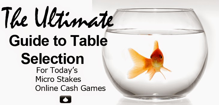 Table selection in today's online micro stakes cash games