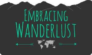 Embracing Wanderlust