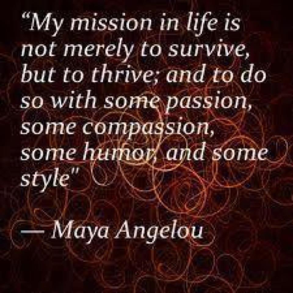 Maya Angelou My Mission in Life Quote