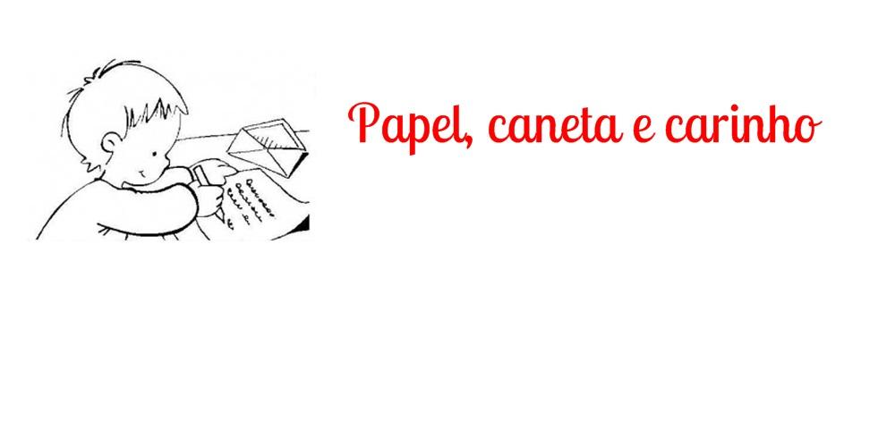 Papel, caneta e carinho