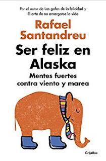 Ser feliz en Alaska, Rafael Santandreu
