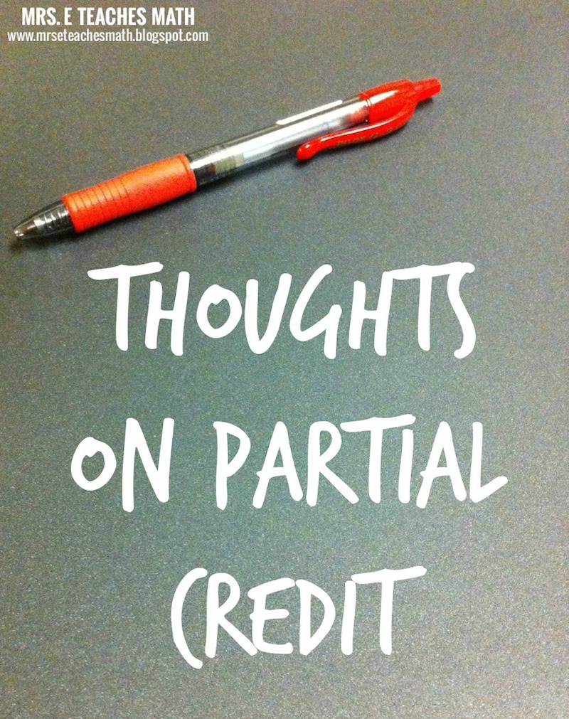 Thoughts on Partial Credit - Mrs. E Teaches Math