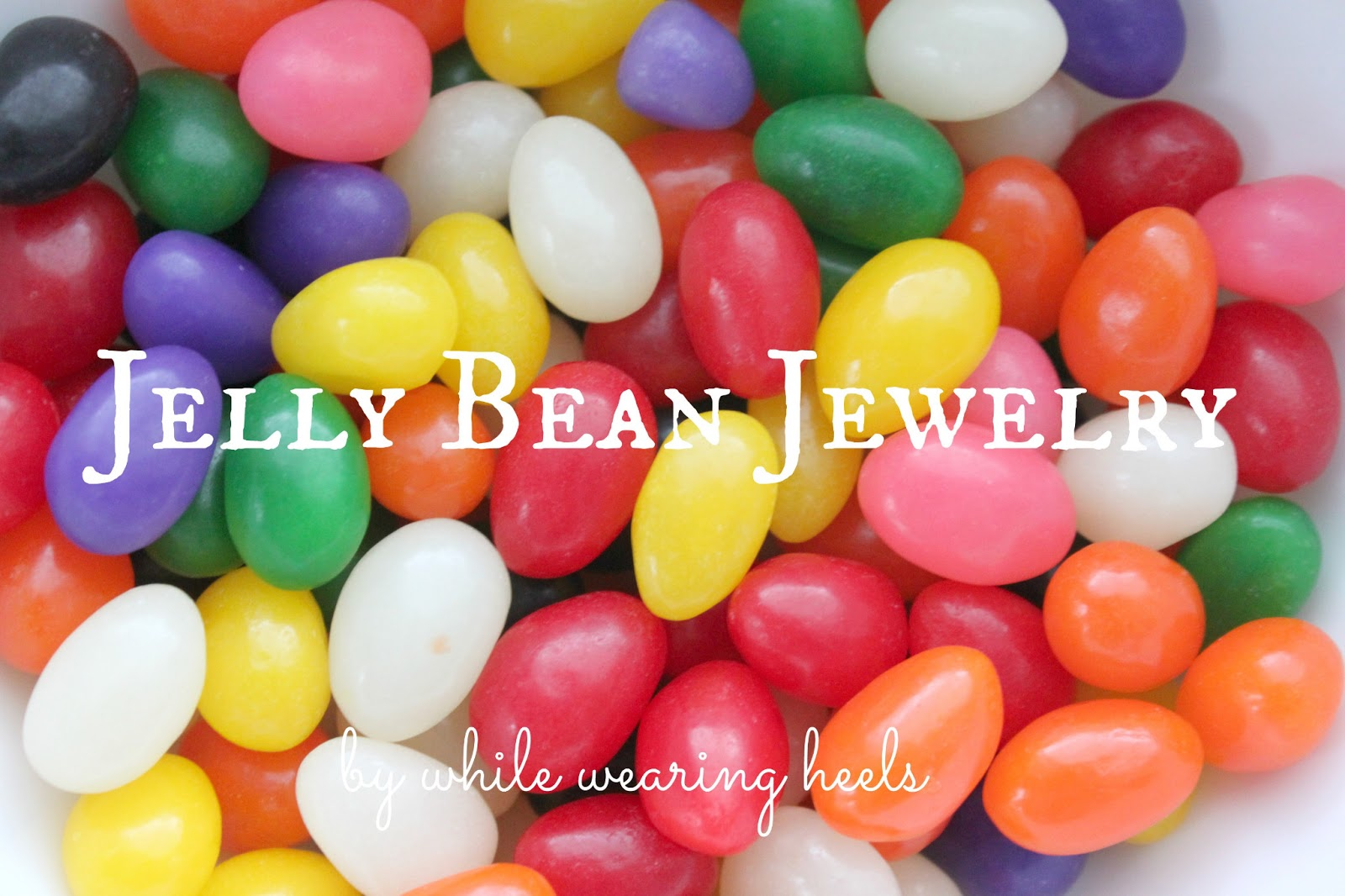 how to make jelly beans and jawbreakers
