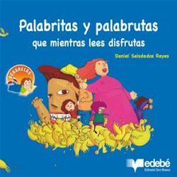 PALABRAS Y PALABRUTAS, QUE MIENTRAS LEES DISFRUTAS