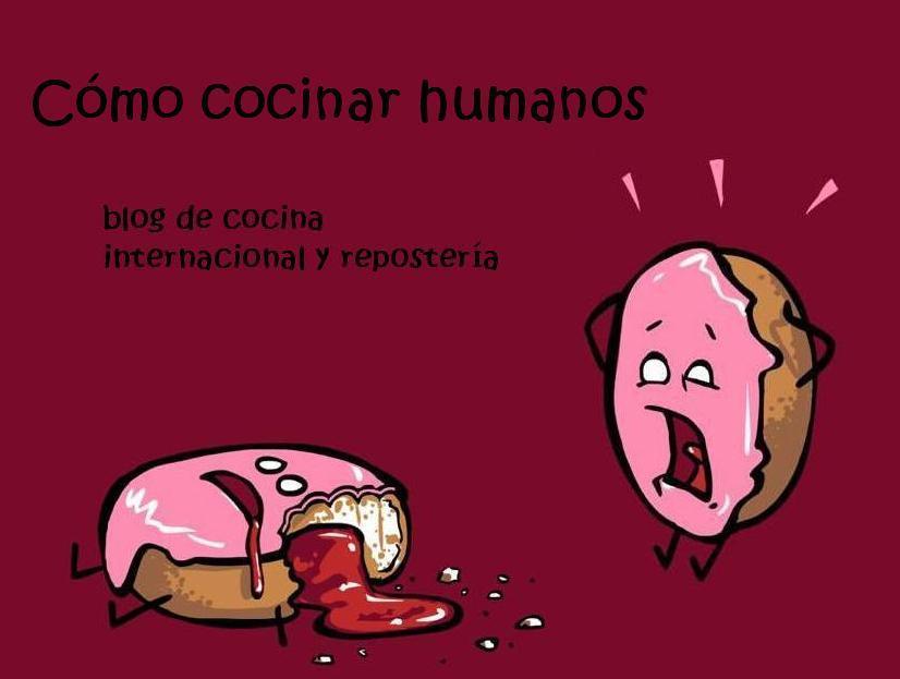 cómo cocinar humanos