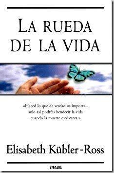 La Rueda De La Vida   Elisabeth Kubler Ross