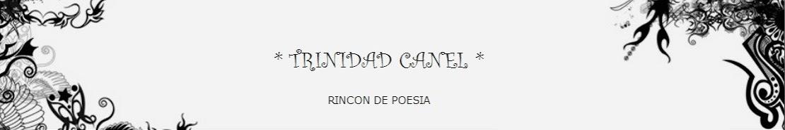 * TRINIDAD CANEL *