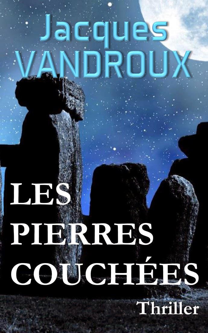 Jacques Vandroux - Projet Anastasis et Les Pierres Couchées